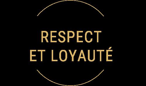 Respect et loyauté